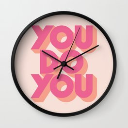 You Do You - Pink Wall Clock