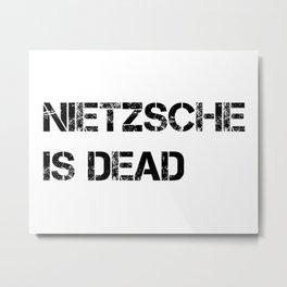 Nietzsche is dead Metal Print
