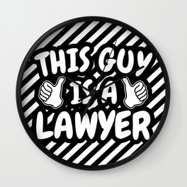 This Guy is Lawyer Wall Clock