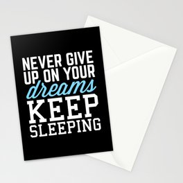 Never Give Up Dreams (Black) Funny Quote Stationery Cards
