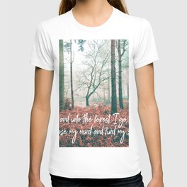 and into the forest i go, to lose my mind and find my soul-john muir-english forest T-shirt