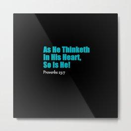 PROVERBS: As He Thinketh Turquoise Metal Print