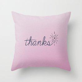 thanks* [pink] Throw Pillow