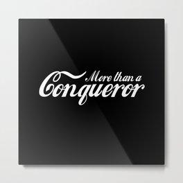 More Than A Conqueror Metal Print