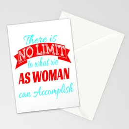 """Stay proud with this cool tee with text """"There Is No Limit To What We As Woman Can Accomplish"""" Stationery Cards"""