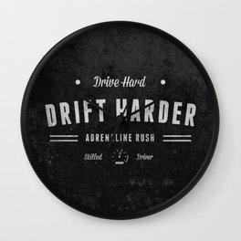 Drive Hard Drift Harder Wall Clock