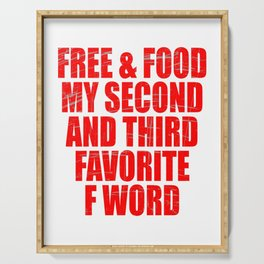 """Reddish """"Free & Food, My Second and Third Favorite F Word"""" T-shirt Design for Free Solo Alone People Serving Tray"""