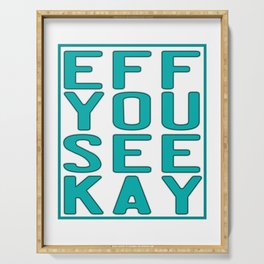"""""""Eff You See Kay"""" for all the fuckers and fuck lovers out there!  Serving Tray"""