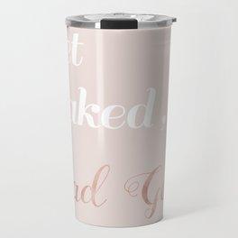 Get Naked, Bad Gal Travel Mug