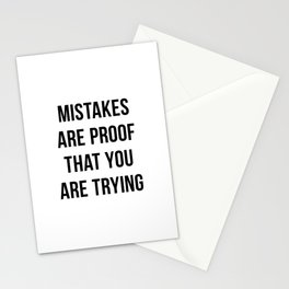 Mistakes are Proof that You are Trying Stationery Cards