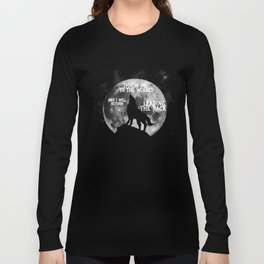 Throw me to the Wolves and i will return Leading the Pack Langarmshirt