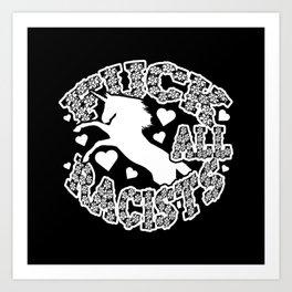 Unicorn F*** All Racists Art Print