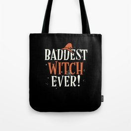 Baddest Witch Ever Halloween Costume Tote Bag