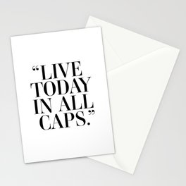 Live today in all caps Stationery Cards