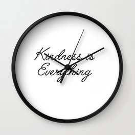 kindess is everything Wall Clock