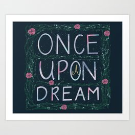 Once upon a dream Art Print