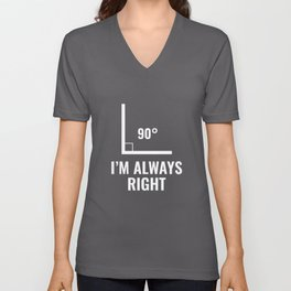 I'm Always Right Unisex V-Neck