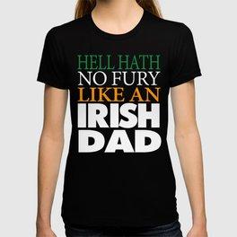 Funny Irish Dad Gift Hell hath no fury. T-shirt