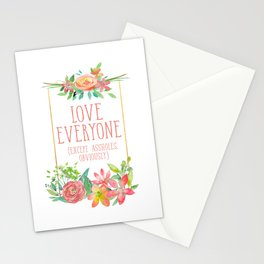 Love Everyone Except Assholes Stationery Cards