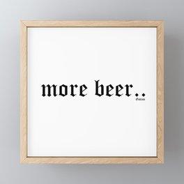 more beer Gotam Framed Mini Art Print