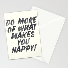 Do more of what makes you happy, handwritten positive vibes, inspirational, motivational quote Stationery Cards