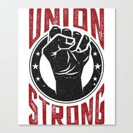 Union Strong Pro Labor Union Worker Protest Light Canvas Print