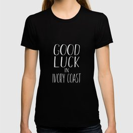 Good Luck in Ivory Coast T-shirt