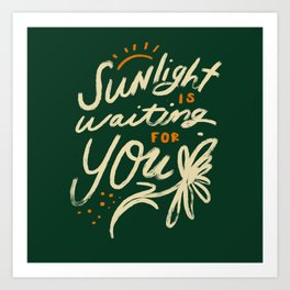Sunlight Is Waiting For You Art Print