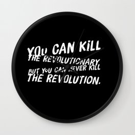 Can Never Kill The Revolution Wall Clock