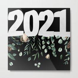 2021 is here... Metal Print