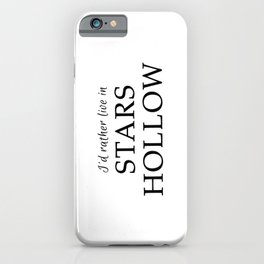 I'd Rather Live in Stars Hollow iPhone Case