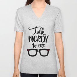 Talk Nerdy To Me Unisex V-Neck
