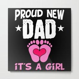 Proud New Dad It's A Girl Gender Reveal Metal Print
