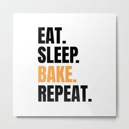 Eat Sleep Bake Repeat Funny Baker Bakery Team Gift Metal Print