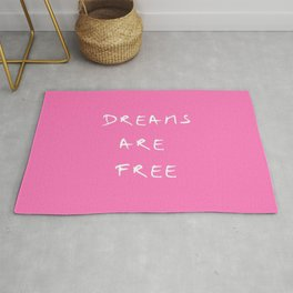 Dreams are free 1- pînk Rug