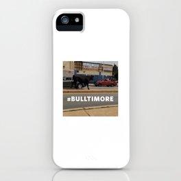 #BULLTIMORE photo iPhone Case
