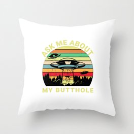 Ask Me About My Butthole Funny UFO Alien Abduction Vintage Throw Pillow
