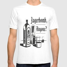 Jagerbomb, Anyone? T-shirt