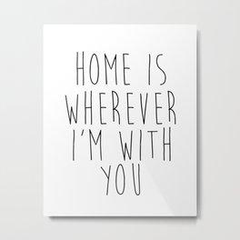 Home is Wherever I'm with you, Printable Wall Art, Home Sweet Home Sign, Farmhouse Decor, Farmhouse Metal Print