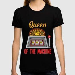 Queen Of The Slot Machine Gambler Casino Woman T-shirt