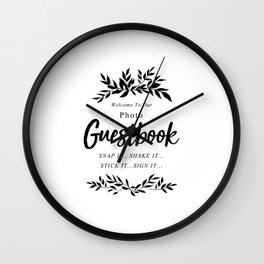 Welcome To Our Photo Guestbook Snap It...Shake It... Stick It...Sign It...Wedding Quote Art  Wall Clock