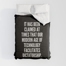 It has been claimed at times that our modern age of technology facilitates dictatorship Comforters