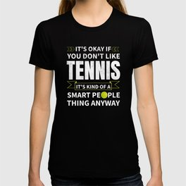 Its Okay If You Dont Like Tennis Funny Gift T-shirt