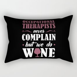 Occupational Therapists Never Complain But We Do Wine Rectangular Pillow