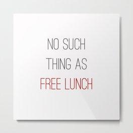 FREE LUNCH 2 Metal Print