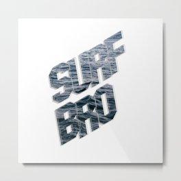 Surf Bro Metal Print