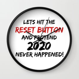 Lets hit the 2020 reset button Wall Clock