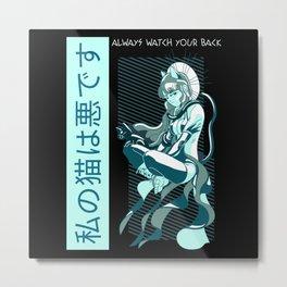 Always Watch Your back Neko Anime Girl Metal Print