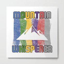 Mountain Whisperer T Shirt Mountain Enthusiast TShirt Outdoor Shirt Humour Gift Idea Metal Print