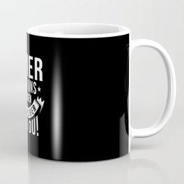 One Of Us Is Smarter Coffee Mug